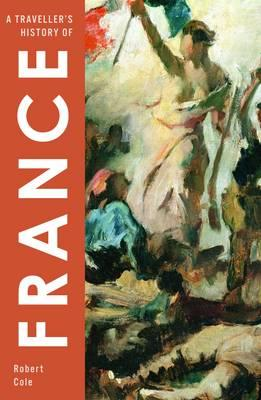 Traveller's History of France - Cole, Robert
