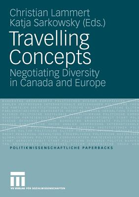 Travelling Concepts: Negotiating Diversity in Canada and Europe - Lammert, Christian (Editor), and Sarkowsky, Katja (Editor)