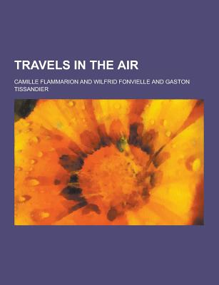 Travels in the Air - Flammarion, Camille