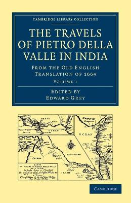 Travels of Pietro Della Valle in India: From the Old English Translation of 1664 - Della Valle, Pietro, and Pietro, Della Valle, and Grey, Edward, Sir (Editor)