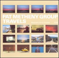 Travels - Pat Metheny Group