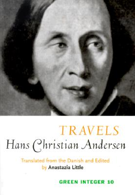 Travels - Andersen, Hans Christian, and Little, Anastazia (Translated by)