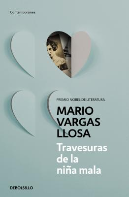 Travesuras de la Nina Mala - Vargas Llosa, Mario