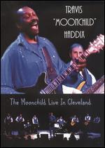 Travis Moonchild Haddix: Moonchild Live in Cleveland