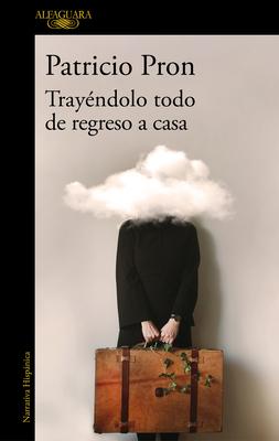 Tray?ndolo Todo de Regreso a Casa / Bringing It All Back Home - Pron, Patricio