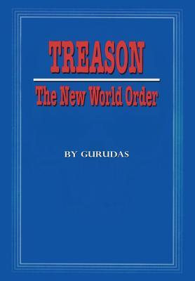 Treason: The New World Order - Gurudas