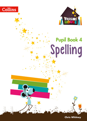 Treasure House -- Year 4 Spelling Pupil Book - Collins UK
