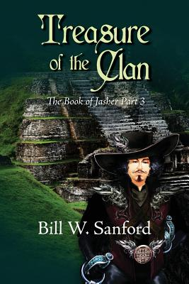 Treasure of the Clan: The Book of Jasher Part 3 - Sanford, Bill W