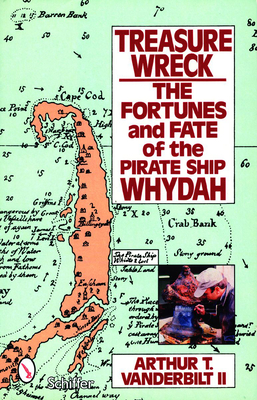 Treasure Wreck: The Fortunes and Fate of the Pirate Ship Whydah - Vanderbilt, Arthur T