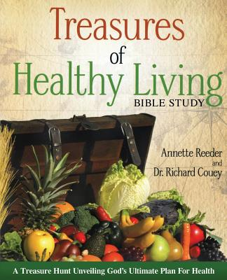 Treasures of Healthy Living Bible Study - Reeder, Annette