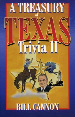 Treasury of Texas Trivia II - Cannon, Bill