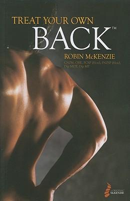 Treat Your Own Back - McKenzie Institute International, and McKenzie, Robin