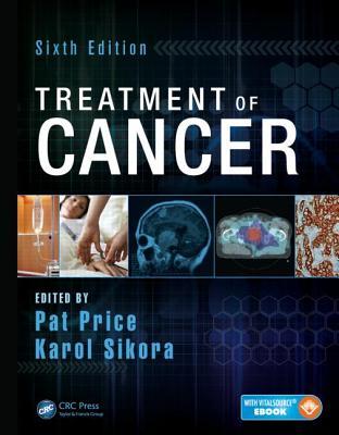 Treatment of Cancer Sixth Edition - Price, Pat (Editor), and Sikora, Karol (Editor)