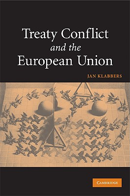 Treaty Conflict and the European Union - Klabbers, Jan