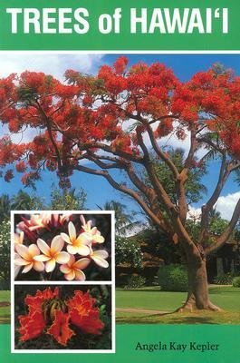 Trees of Hawai'i - Kepler, Angela Kay
