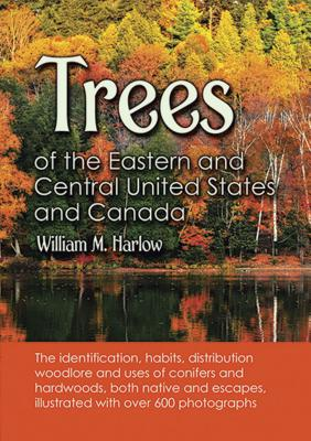 Trees of the Eastern and Central United States and Canada - Harlow, William M