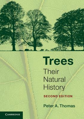 Trees: Their Natural History - Thomas, Peter A.