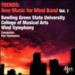 Trends: New Music for Wind Band, Vol. 1