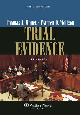 Trial Evidence - Mauet, Thomas A, and Wolfson, Warren D