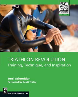 Triathlon Revolution: Training, Technique and Inspiration - Schneider, Terri