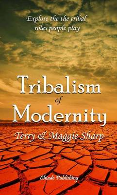 Tribalism of Modernity - Sharp, Terry E., and Sharp, Maggie