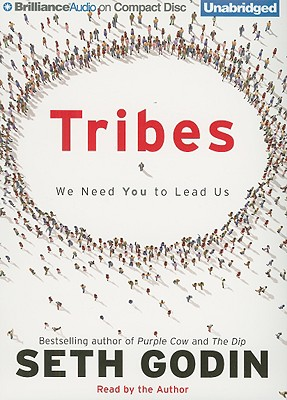 Tribes: We Need You to Lead Us - Godin, Seth (Read by)