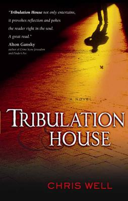 Tribulation House - Well, Chris