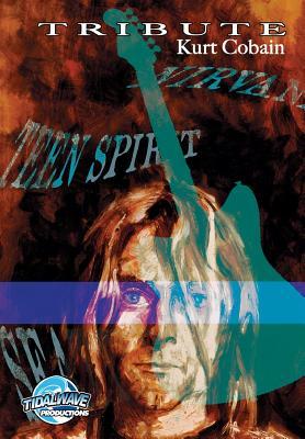 Tribute: Kurt Cobain - Hashim, Jayfri, and Hill, Graham, Rev. (Cover design by), and Davis, Darren G (Editor)