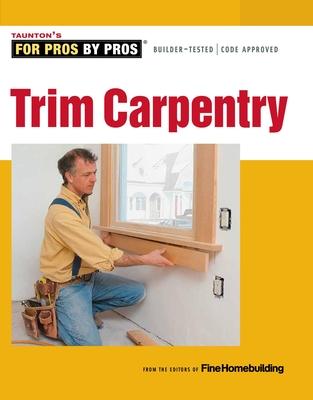 Trim Carpentry - Fine Homebuilding