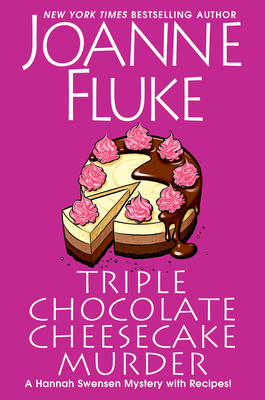 Triple Chocolate Cheesecake Murder: An Entertaining & Delicious Cozy Mystery with Recipes - Fluke, Joanne