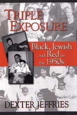 Triple Exposure: Black, Jewish - Jeffries, Dexter