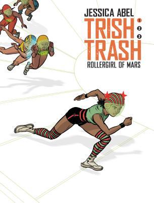 Trish Trash #1: Rollergirl of Mars - Abel, Jessica