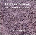 Tristan Murail: The Complete Piano Music