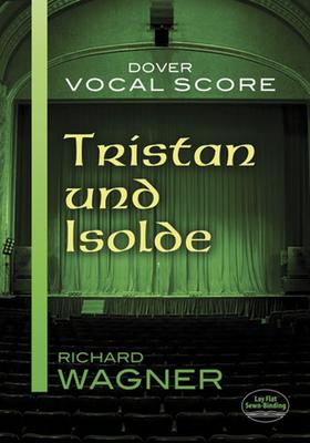 Tristan Und Isolde Vocal Score - Wagner, Richard
