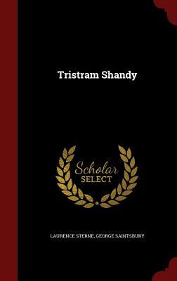 Tristram Shandy - Sterne, Laurence, and Saintsbury, George