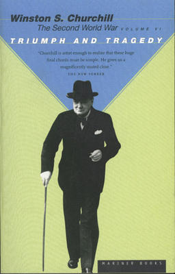 Triumph and Tragedy - Churchill, Winston, and Keegan, John (Introduction by)