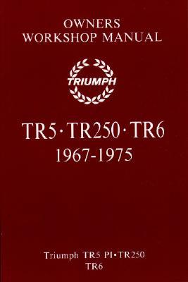 Triumph Tr5 TR250 TR6 Owners W - Brooklands Books Ltd