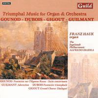 Triumphal Music for Organ & Orchestra: Gounod, Dubois, Gigout, Guilmant - Alfredo Ibarra (conductor)