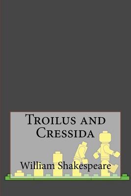 Troilus and Cressida - Shakespeare, William