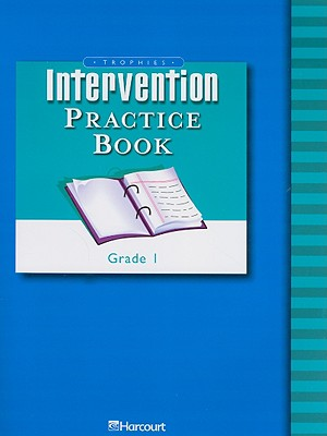 Trophies Intervention Practice Book, Grade 1 - Harcourt School Publishers (Creator)