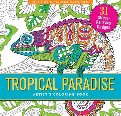 Tropical Paradise Adult Coloring Book (31 Stress-Relieving Designs) - Peter Pauper Press, Inc (Creator)