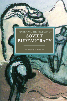 Trotsky and the Problem of Soviet Bureaucracy - Twiss, Thomas
