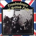 Troubadours of British Folk, Vol. 1: Unearthing the Tradition