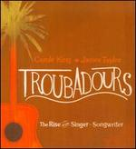 Troubadours: The Rise of the Singer-Songwriter [CD & DVD]