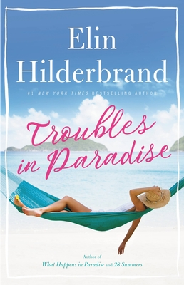 Troubles in Paradise, 3 - Hilderbrand, Elin