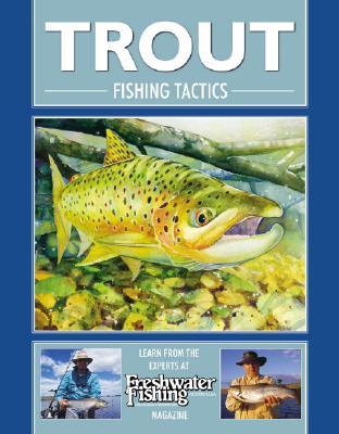 Trout Fishing Tactics - Freshwater Fishing Magazine Staff