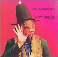 Trout Mask Replica - Captain Beefheart & the Magic Band