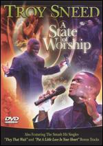 Troy Sneed: A State of Worship -