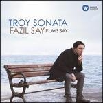 Troy Sonata: Fazil Say plays Say