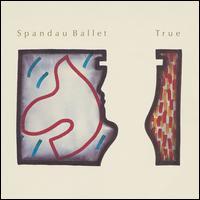 True [2013 Reissue] - Spandau Ballet